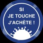 Autocollant Prévention Virus </br> Si je touche, j'achète ! – Format 20 x 20 cm